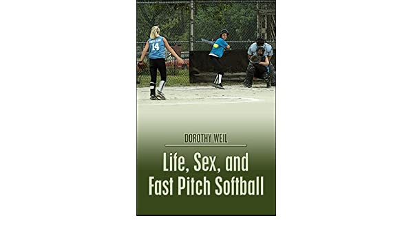 Read life sex and fast pitch softball