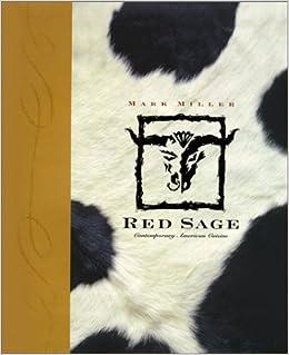 Red Sage: Contemporary Western Cuisine: Mark Charles; Miller, Mark Miller:  Amazon.com: Books