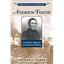 Andrew Foote: Civil War Admiral on Western Waters (Library of Naval Biography)
