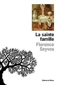 La sainte famille  par Florence Seyvos