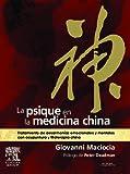 img - for La psique en la medicina china: Tratamiento de desarmon as emocionales y mentales con acupuntura y fitoterapia china book / textbook / text book