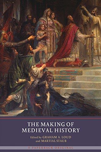 The Making of Medieval History por Graham A. Loud,Martial Staub