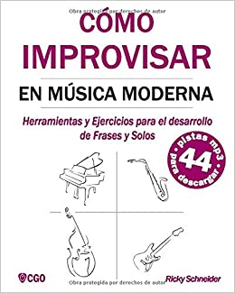 Cómo Improvisar En Música Moderna Herramientas Y Ejercicios