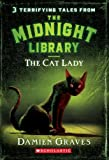 Tales from the Midnight Library: Cat Lady