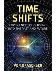 Time Shifts: Experiences of Slipping into the Past and Future