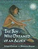 The Boy Who Dreamed of an Acorn, Leigh Casler, 0399225471
