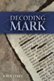 Decoding Mark, Dart, John, 1563383748