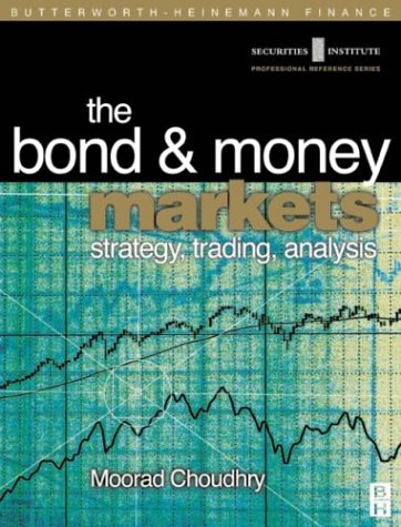 Bond and Money Markets: Strategy, Trading, Analysis (Securities Institution Professional Reference Series) by Brand: Butterworth-Heinemann