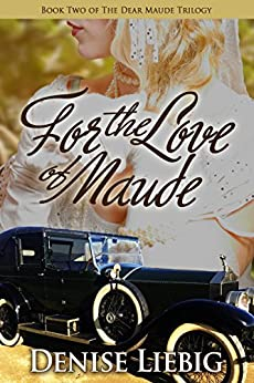 For the Love of Maude (The Dear Maude Trilogy Book 2) by [Liebig, Denise]