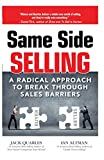 img - for Same Side Selling: A Radical Approach to Break Through Sales Barriers book / textbook / text book
