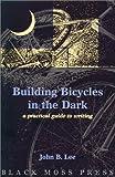 Building Bicycles in the Dark, John B. Lee, 0887533558