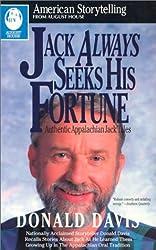 Jack Always Seeks His Fortune: Authentic Appalachian Jack Tales