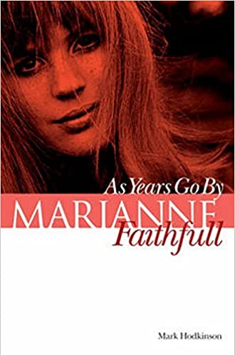 Marianne faithfull as years go by amazon mark hodkinson marianne faithfull as years go by amazon mark hodkinson 9781780388373 books altavistaventures