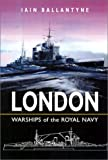 "HMS ""London"" (Warships of the Royal Navy)"
