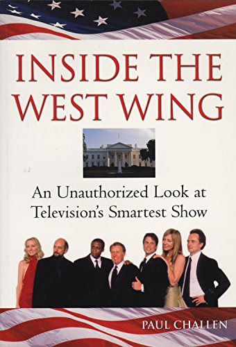 (Inside the West Wing: An Unauthorized Look at Television's Smartest Show)