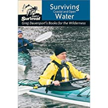 Surviving Coastal & Open Water (Greg Davenport's Books for the Wilderness)