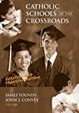 img - for Catholic Schools at the Crossroads : Survival and Transformation by James Youniss (2000-02-01) book / textbook / text book