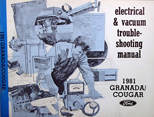 1981 Ford Granada/Mercury Cougar Electrical & Vacuum Troubleshooting Manual ()