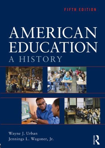 American Education: A History by Wayne J. Urban (2013-08-07)