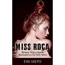 Miss Roca: Romance, Pasión y Segunda Oportunidad con el Ex-Novio Motero (Novela Romántica y Erótica) (Spanish Edition)