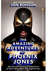 The Amazing Adventures of Phoenix Jones: And the Less Amazing Adventures of Some Other Real-Life Superheroes: An eSpecial from Riverhead Books: And the ... (An eSpecial from Riverhead Books) Kindle Edition