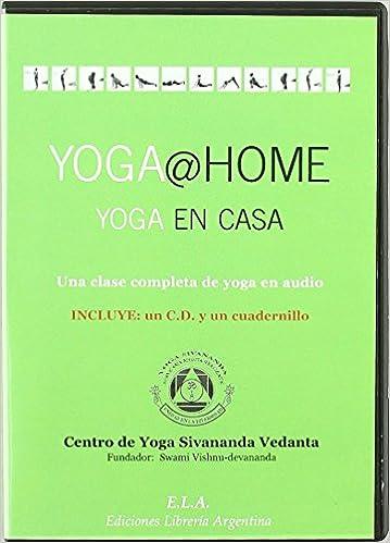Yoga @ home yoga en casa +CD Swami Sivananda ela de Aa.Vv ...