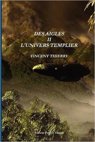 Livre Des Aigles II L'Univers Templier pdf, epub ebook