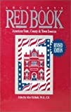 Ancestry's Red Book: American State, County & Town Sources