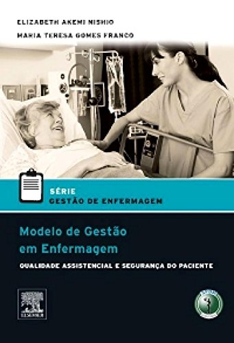 Modelo De Gestão Em Enfermagem: Qualidade Assistencial e Segurança do Paciente