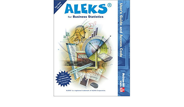 Aleks User S Guide And Access Code For Business Statistics Stand Alone For 2 Semesters Aleks Corporation 9780072499872 Amazon Com Books