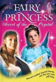 The Fairy Princess: Secret of the Crystal