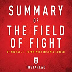 Summary of The Field of Fight by Michael T. Flynn with Michael Ledeen