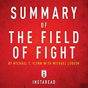 Summary of The Field of Fight by Michael T. Flynn with Michael Ledeen Audiobook