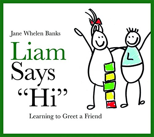 """Liam Says """"Hi"""": Learning to Greet a Friend (Lovable Liam)"""
