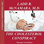 The Cholesterol Conspiracy | Ladd McNamara, MD