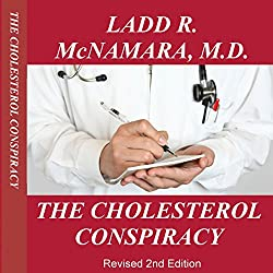 The Cholesterol Conspiracy