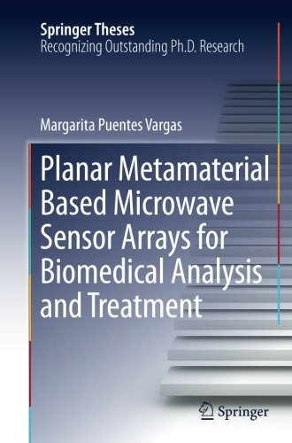 Planar Metamaterial Based Microwave Sensor Arrays for Biomedical Analysis and Treatment (Springer Theses)