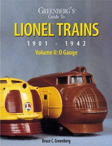 - Greenberg's Guide to Lionel Trains: 1901-1942, Vol. 2: O and OO Gauges