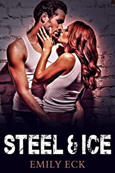 Steel & Ice (L & J Book 1) by [Eck, Emily]