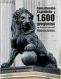 Oposiciones. Constitución Española y 1.600 preguntas de