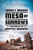 img - for Mesa of Sorrows: A History of the Awatovi Massacre book / textbook / text book