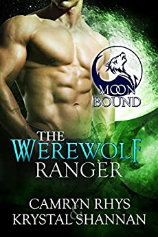 The Werewolf Ranger (Moonbound Book 3) by [Shannan, Krystal, Rhys, Camryn]