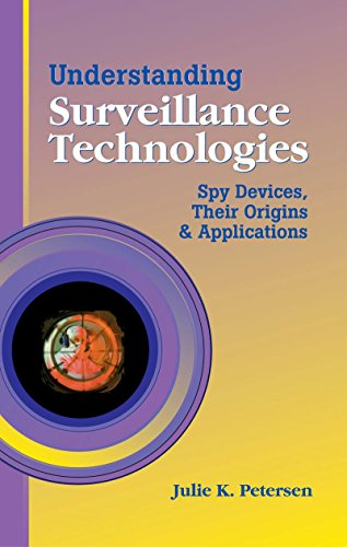 Download Understanding Surveillance Technologies: Spy Devices, Their Origins & Applications Pdf