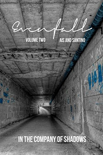 Evenfall Volume II: Director's Cut (In the Company of Shadows)