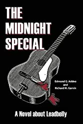 The Midnight Special: A Novel About Leadbelly