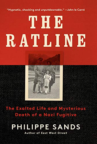 Book Cover: The Ratline: The Exalted Life and Mysterious Death of a Nazi Fugitive