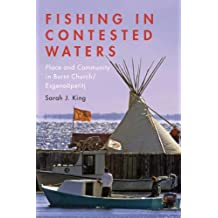 Fishing in Contested Waters: Place & Community in Burnt Church/Esgenoopetitj (University of Toronto Romance Series)