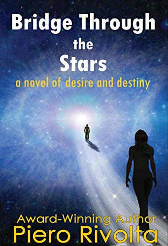 Bridge Through the Stars: A Novel of Desire and Destiny