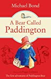 Front cover for the book A Bear Called Paddington by Michael Bond
