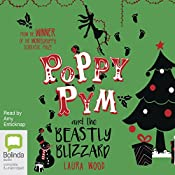 Poppy Pym and the Beastly Blizzard: Poppy Pym, Book 4 | Laura Wood